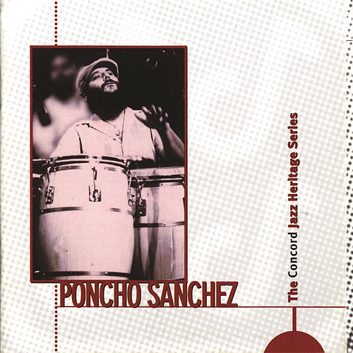 The Concord Jazz Heritage Series by Poncho Sanchez