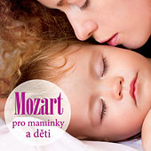 Mozart pro maminky a děti by Various Artists
