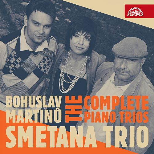 Martinů: The Complete Piano Trios by Smetana Trio