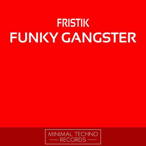 Funky Gangster by Fristik