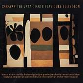 Caravan: The Jazz Giants Play Duke Ellington by Various Artists