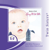 Twin Sisters: Baby's First Sing with Me by Kim Mitzo Thompson