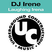 Laughing Irena by DJ Irene