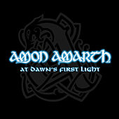 At Dawn's First Light by Amon Amarth