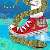 Heel by Dogs Of Peace