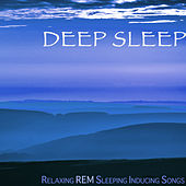 Deep Sleep - Relaxing REM Sleeping Inducing Songs,  Hypnosis for Better Nights of Sleep by Sleep Music Lullabies for Deep Sleep