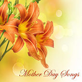 Mother Day Songs - Relaxing Piano Music & Classic Instrumental Music (Special Gifts for Mother) by Relaxing Piano Masters