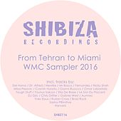 From Tehran to Miami, WMC Sampler 2016 by Various Artists