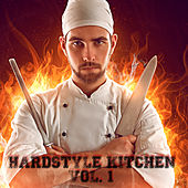Hardstyle Kitchen, Vol. 1 by Various Artists