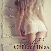 Hotel Chillout Ibiza 2016 - Sexy Summer Erotic Lounge Music from Ibiza Chillout Radio Dj by Lounge Safari Buddha Chillout do Mar Café