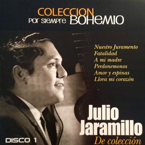 Colección por Siempre Bohemio, Vol. 1 by Julio Jaramillo