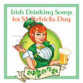 Irish Drinking Songs the St Patricks Day Collection by Various Artists