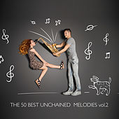 The 50 Best Unchained Melodies, Vol. 2 von Various Artists