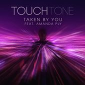 Taken By You (feat. Amanda Ply) by Touch Tone