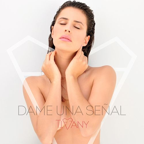 Dame Una Señal by Tiffany
