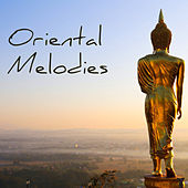 Oriental Melodies - Asian Zen Music for Relaxation, Tai Chi, Yoga Meditation and Massage Background by Oriental Music Collective