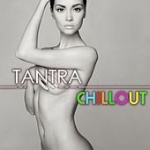 Tantric Chillout - Sensual and Soothing Background Music, Tantra Chill Love Making Songs for Sexy Couples Massage by Tantra Masters
