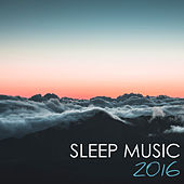 Sleep Music 2016 - Deep Relaxation Tracks, Ultimate Mind and Body Meditation Songs for Hypnosis by Sleep Music System
