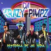 Historia de Mi Vida by Da Krazy Pimpz