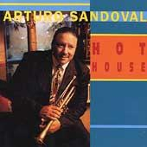 Hot House by Arturo Sandoval