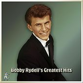 Bobby Rydell's Greatest Hits by Bobby Rydell