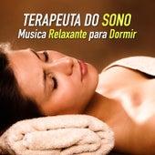 Terapeuta do Sono - Musica Relaxante para Dormir, Sonhar e Alcançar um Sono Profundo by Various Artists