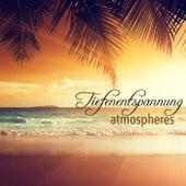 Tiefenentspannung Atmospheres - Musik zum Entspannen by Entspannungsmusik
