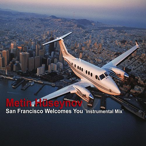 San Francisco Welcomes You (Instrumental Mix) by Metin Hüseynov