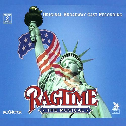 Ragtime: The Musical by Stephen Flaherty and Lynn Ahrens