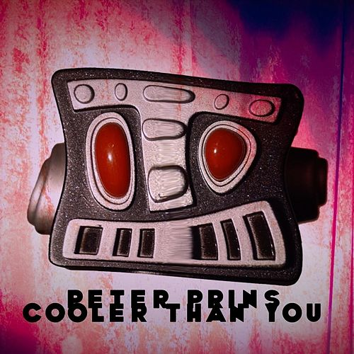 Cooler Than You by Peter Prins