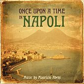 Once Upon a Time in Napoli by Maurizio Abeni