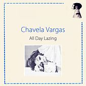 All Day Lazing by Chavela Vargas