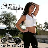 How Do You Do by Karen McDawn