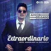 Extraordinario by Junior Delgado