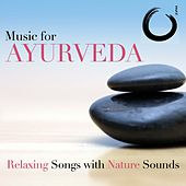 Music for Ayurveda: Relaxing Songs with Nature Sounds for Deep Relaxation by Various Artists