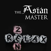 The Asian Master - Oriental and Buddhist Meditation Music to achieve Inner Peace and Serenity by Various Artists