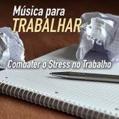 Música para Trabalhar para Combater o Stress no Trabalho by Various Artists