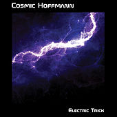Electric Trick by Cosmic Hoffmann