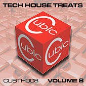 Cubic Tech House Treats, Vol. 8 by Various Artists