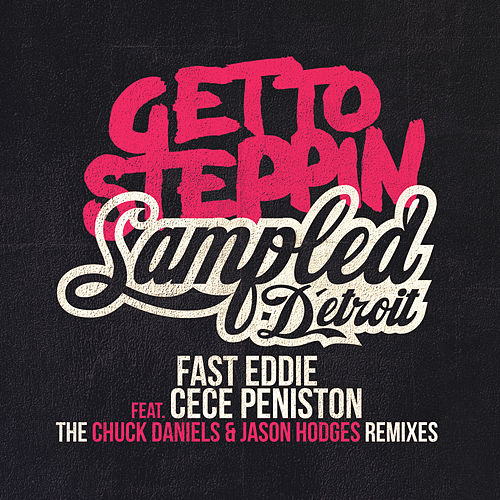 Get To Steppin' - The Chuck Daniels & Jason Hodges Remixes by Fast Eddie