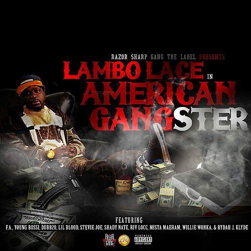 American Gangster by Lambo Lace