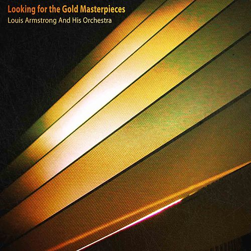 Looking for the Gold Masterpieces (Remastered) von Louis Armstrong