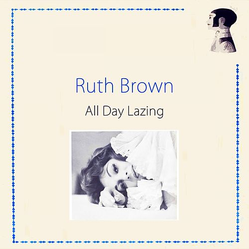 All Day Lazing von Ruth Brown