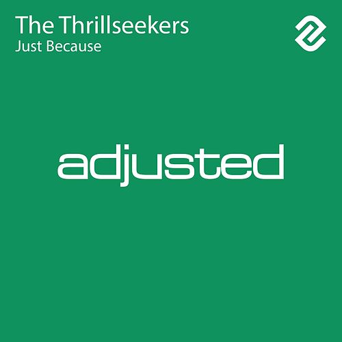 Just Because by Thrillseekers