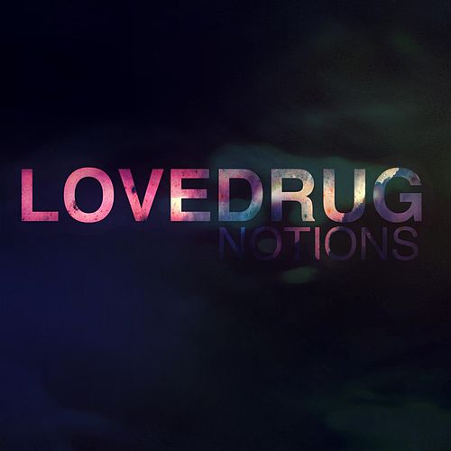 Notions (Deluxe Edition) by Lovedrug