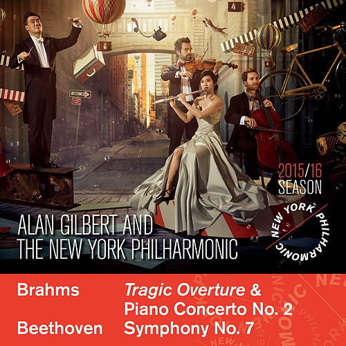 Brahms: Tragic Overture, Piano Concerto No. 2 & Beethoven: Symphony No. 7 by Alan Gilbert