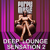 Deep Lounge Sensation, Vol. 2 by Various Artists
