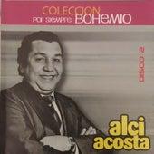 Colección por Siempre Bohemio, Vol. 2 by Alci Acosta