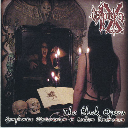 The Black Opera: Symphoniae Mysteriorum in Lauden Tenebrarum by Opera IX