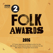 BBC Radio 2 Folk Awards 2016 by Various Artists